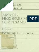 Cacho Blecua, Juan Manuel - Amadís. Heroísmo Mítico Cortesano