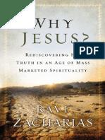 Why Jesus__ Rediscovering His T - Ravi Zacharias.pdf