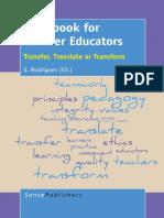 S. Rodrigues (Eds.) - Handbook for Teacher Educators_ Transfer, Translate or Transform (2014, SensePublishers)