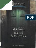 Stefan Afloroaiei-Metafizica Noastra de Toate Zilele-Humanitas (2008)