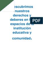 Descubrimos nuestros derechos y deberes en los espacios de la institución educativa y comunidad.docx
