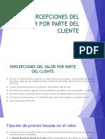 PERCEPCIONES DEL VALOR POR PARTE DEL CLIENTE.pptx