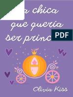5 - La chica que quiso ser princesa - Olivia Kiss Magazine  - La chica.pdf
