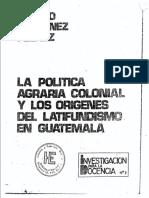 La Politica Agraria Colonialy Los Origenes Del Latifundismo en Guatemala