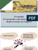 A cartografia como instrumento de representação dos lugares.ppt