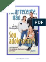 Aborrecente Não, adolescente (Vera Lúcia Marinzeck de Carvallho - Espírito Rosângella).pdf