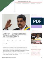 OPINIÓN _ Distopía Socialista Por Nicolás Maduro