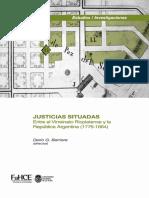 Dario Barriera (comp.)  - JUSTICIAS SITUADAS. Entre el virreinato rioplatense y la república argentina (1776-1864).pdf