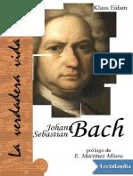 La verdadera vida de Johann Sebastian Ba - Klaus Eidam.pdf