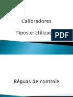 Calibradores - Tipos e Utilização