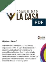 Comunidad La Casa Presentación Oficial