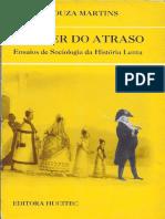 José de Souza MARTINS - O Poder do Atraso.pdf