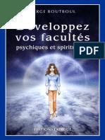 Développez vos facultés psychiques et spirituelles - Serge Boutboul.pdf