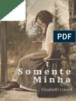 Somente Minha - Oeste 02 - Elizabeth Lowell.pdf