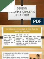 Génesis, Historia y Concepto de La Etica