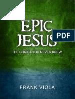 [Frank Viola] Epic Jesus(B-ok.cc)