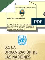 6 Políticas en La Materia Educativa de Organismos Internacionales
