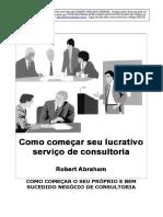 Robert Abraham - Como Começar Seu Lucrativo Serviço De Consultoria - PT.doc