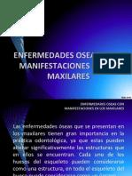 Clase Nª 9 Enfermedades Oseas Con Manifestacion en Los Maxilares 10 de Julio Del 2015