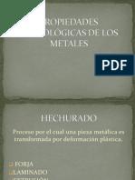 Diapositivas Propiedades Tecnologicas de Los Metales