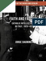 Dagnino - Faith and Fascism; Catholic Intellectuals in Italy, 1925-43 (2017).pdf