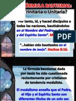 La Fórmula Bautismal; Trinitaria o Unitaria