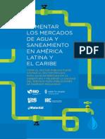 Fomentar Los Mercados de Agua y Saneamiento en America Latina y El Caribe Como El Sector Publico Puede Apoyar Al Sector Privado Para Achicar Brechas en La Cobertura y Mejorar La Calidad Del Servicio Para