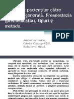 Pregătirea pacienţilor către anestezie generală. Preanestezia (premedicaţia), tipuri şi metode..ppt
