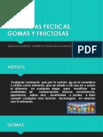 Sustancias Pecticas, Gomas y Fructosas