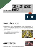 Producción en Serie y Por Lotes