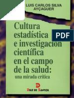Silva Luis Carlos 1997 - Cultura Estadística e Investigación Científica en El Campo de La Salud - Una Mirada Crítica 1ed