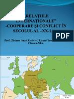 Prezentare Relatiile Internationale Cooperare Si Conflict in Sec. Al Xx Lea Cls. 11
