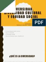 DIVERSIDAD, Diversidad Cultural y Equidad Social