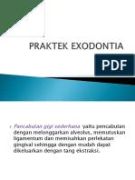 PRAKTEK EXODONTIA