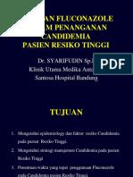 Dr. Syarifudin Sp.P - Peranan Fluconazole dalam penanganan candidemia pasien high  risk.pdf