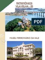 PATRIMÔNIOS - VILA VELHA