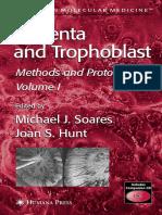 Placenta and Trophoblast - Methods and Protocols [Vol 1] - M. Soares, J. Hunt (Humana, 2006) WW.pdf