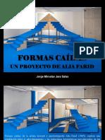 Jorge Miroslav Jara Salas - Formas Caídas, Un Proyecto de Alia Farid