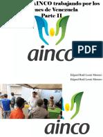 Edgard Raúl Leoni Moreno - Fundación AINCO Trabajando Por Los Jóvenes deVenezuela, Parte II