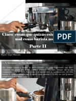 Miguel Ángel Marcano - Cinco Cosas Que Quizás Estés Haciendo Mal Como Barista Novato, Parte II