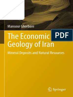 The Economic Geology of Iran - Mineral Deposits and Natrual