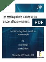 Les essais qualitatifs réalisés sur les enrobés et leurs constituants