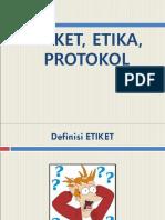 1-ETIKET, ETIKA, PROTOKOL-20170909020513.ppt