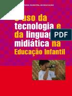 O Uso Da Tecnologia e Da Linguagem Midiática Na Educação Infantil