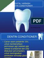 dental varnish dentin conditioner.ppt