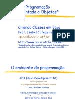 Programação Orientada a Objetos* Criando Classes em Java