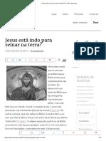 Jesus Está Indo Para Reinar Na Terra_ a Visão Americana