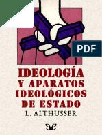 Ideologias y aparatos ideologic - Althusser, Louis.pdf