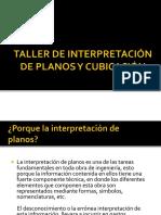 TALLER DE INTERPRETACIÓN DE PLANOS Y CUBICACIÓN