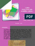 LINEA EVOLUTIVA DEL ALGEBRA LINEAL